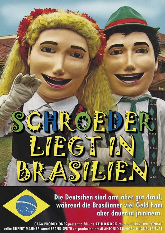Kunsthaus Eigenregie - Schroeder liegt in Brasilien - Filmplakat von Ze Do Rock Film